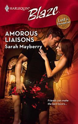 Amorous Liaisons (Harlequin Blaze, #425)