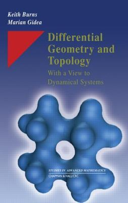 Differential Geometry and Topology: With a View to Dynamical Systems