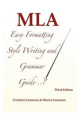 Mla easy formatting style writing and grammar guide by gretchen lorenzen 16209427 stopboris Gallery