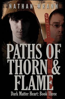 Paths of Thorn and Flame (Dark Matter Heart #3)