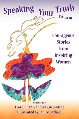 speaking-your-truth-volume-iii-courageous-stories-from-inspiring-women
