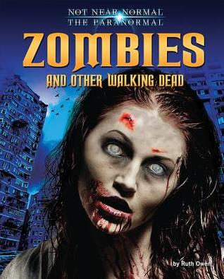 Zombies and Other Walking Dead