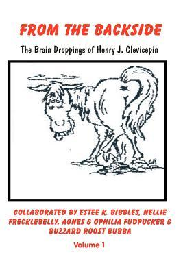 From the Backside: The Braindroppings of Henry J. Clevicepin