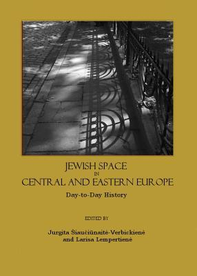 Jewish Space in Central and Eastern Europe: Day-To-Day History