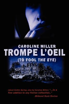 Trompe L'Oeil by Caroline     Miller