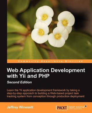 Web Application Development with Yii and PHP by Jeff Winesett