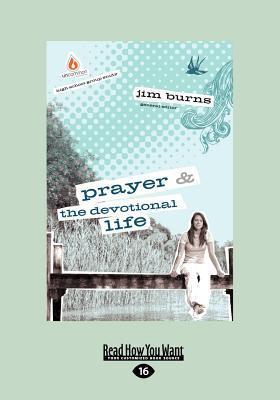 Prayer & the Devotional Life: High School Group Study