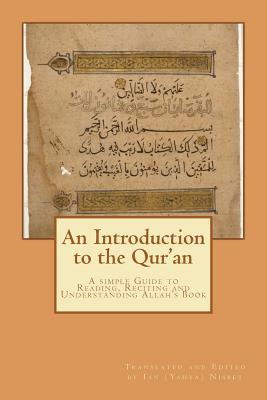 An Introduction to the Qur'an: A Simple to Guide to Reading, Reciting and Understanding Allah's Book