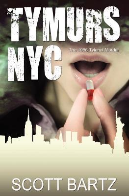 Tymurs NYC: The 1986 Tylenol Murder (Tymurs, Book 3)