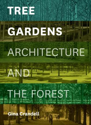 Tree Gardens: Architecture and the Forest