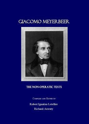 Giacomo Meyerbeer: The Non-Operatic Texts