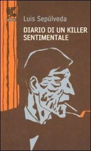 Diario di un killer sentimentale by Luis Sepúlveda