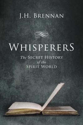 Whisperers: The Secret History of the Spirit World