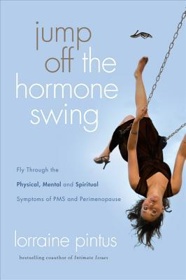 Jump Off the Hormone Swing by Lorraine Pintus