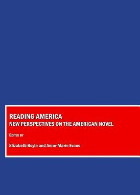 Reading America: New Perspectives on the American Novel