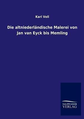 Die Altniederlandische Malerei Von Jan Van Eyck Bis Memling