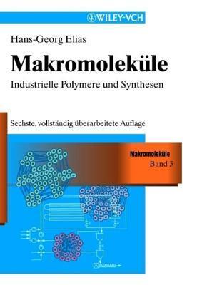 Makromolekule Band 3 Industrielle Polymere & Synthesen A6