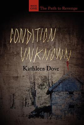 Condition Unknown: Book One: The Path to Revenge