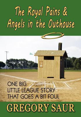 The Royal Pains & Angels in the Outhouse