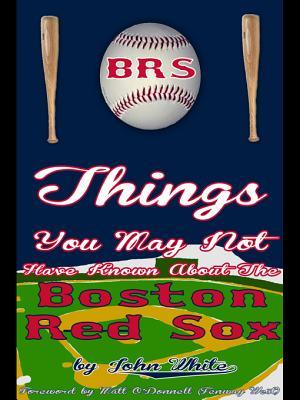 101 Things You May Not Have Known about the Boston Red Sox