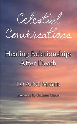 Celestial Conversations: Healing Relationships After Death