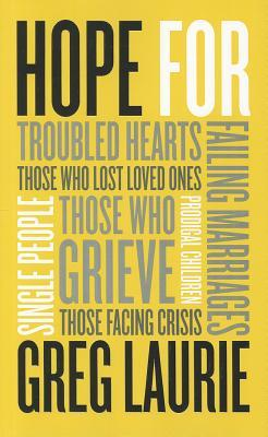 Hope: For Troubled Hearts, Those Who Lost Loved Ones, Single People, Those Who Grieve, Those Facing Crisis, Prodigal Children, Failing Marriages