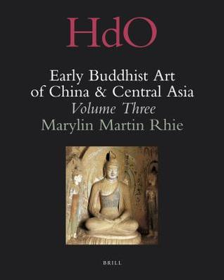 Early Buddhist Art of China and Central Asia, Volume 3: The Western Ch'in in Kansu in the Sixteen Kingdoms Period and Inter-Relationships with the Buddhist Art of Gandhāra
