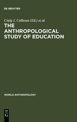 The Anthropological Study of Education