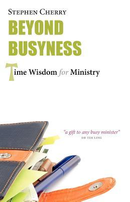 Beyond Busyness: Time Wisdom for Ministry