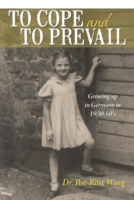 To Cope and to Prevail: Growing Up in Germany in 1930-50's