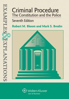 Example & Explanations: Criminal Procedure: The Constitution and the Police
