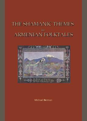 The Shamanic Themes In Armenian Folktales