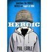 Heroic by Phil Earle