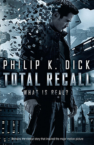 Total Recall by Philip K. Dick