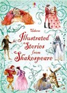 Illustrated Stories From Shakespeare by Rosie Dickins