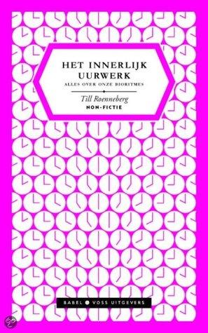 Ebook Het innerlijk uurwerk by Till Roenneberg read!
