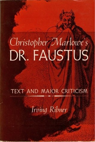 Christopher Marlowe's Dr. Faustus: Text and Major Criticism