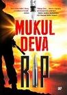 R.I.P by Mukul Deva