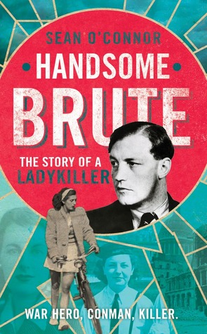 Handsome brute the story of a ladykiller by sean oconnor fandeluxe Document