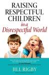Raising Respectful Children in a Disrespectful World (Motherhood Club)