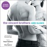 The Vincent Brothers: Extended and Uncut