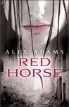 Red Horse by Alex Adams