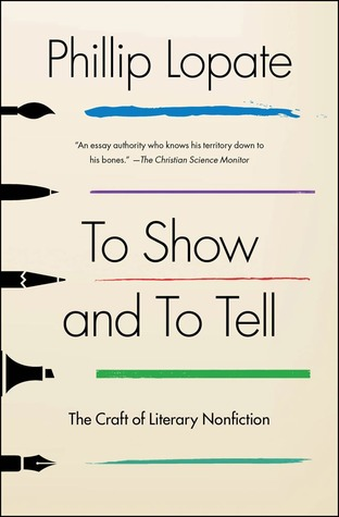Ebook To Show and to Tell: The Craft of Literary Nonfiction by Phillip Lopate DOC!