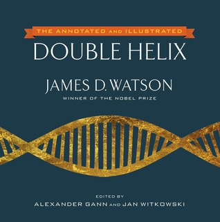 The Double Helix: Annotated and Illustrated