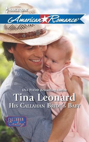 His Callahan Bride's Baby (Callahan Cowboys, #10)