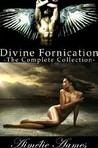 Divine Fornication: The Complete Collection (Divine Fornication, #1-4)