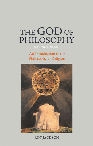 The God of Philosophy: An Introduction to the Philosophy of Religion