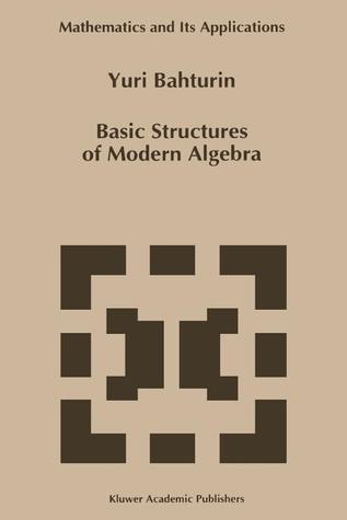 Basic Structures of Modern Algebra