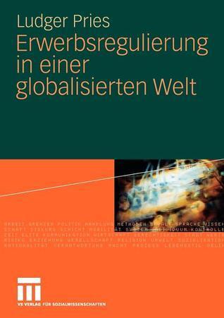 Erwerbsregulierung in einer globalisierten Welt
