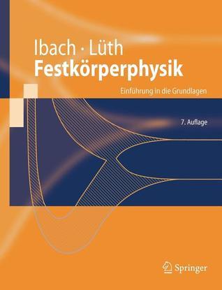 Festkörperphysik: Einführung In Die Grundlagen [Solid State Physics: Introduction to the Basics]